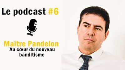Podcast #6 – Maître Pandelon : Au cœur du nouveau banditisme <img class='plus-nav-icon-menu icon-img' src='https://lincorrect.org/wp-content/uploads/2020/07/logo-article-small.png' style='height:20px;'>