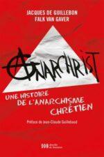 AnarChrist ! : une histoire de l'anarchisme chrétien