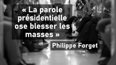 Philippe Forget : « La parole présidentielle ose blesser les masses » <img class='plus-nav-icon-menu icon-img' src='https://lincorrect.org/wp-content/uploads/2020/07/logo-article-small.png' style='height:20px;'>