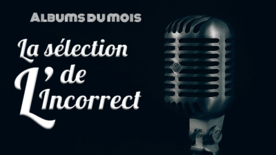 Les critiques musicales d'avril <img class='plus-nav-icon-menu icon-img' src='https://lincorrect.org/wp-content/uploads/2020/07/logo-article-small.png' style='height:20px;'>